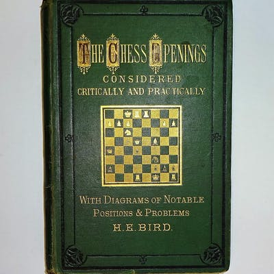 The Chess Openings, Considered Critically and Practically