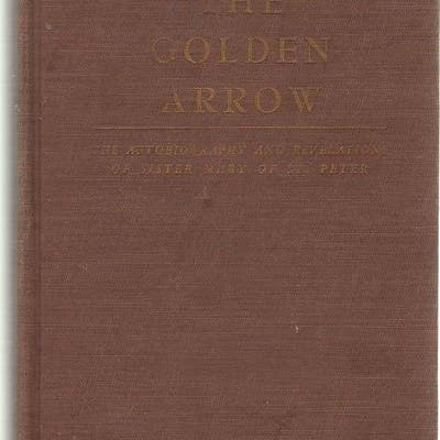 The Golden Arrow Autobiography and Revelations of Sister Mary of St