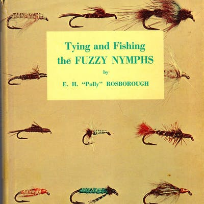 Tying and Fishing the Fuzzy Nymphs (SIGNED) Rosborough