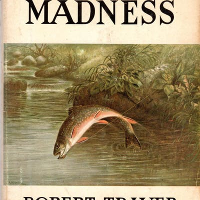 Trout Madness (SIGNED) Traver, Robert Fishing (general),Fishing Literature,Trout