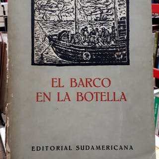 EL BARCO EN LA BOTELLA Barletta,Leonidas LITERATURA ARGENTINA E HISPANOAMERICANA