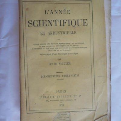 L'annee scientifique et industrielle - Dix-neuvieme annee (1875) FIGUIER Louis