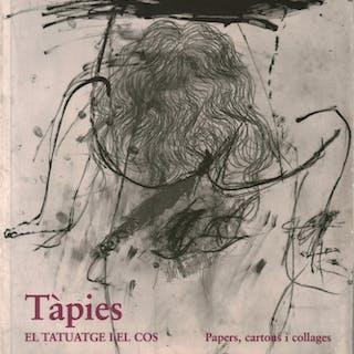 El tatuatge i el cos Papers, cartons i collages Antoni Tapies