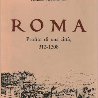 Roma. Profilo di una cittÃ, 312-1308 Richard Krautheimer