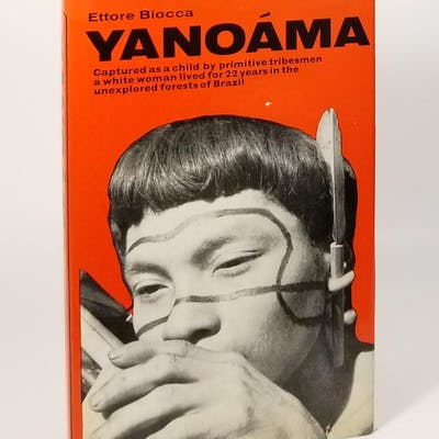 Yanoama: The Story of a Woman Abducted by Brazilian Indians Biocca, Ettore