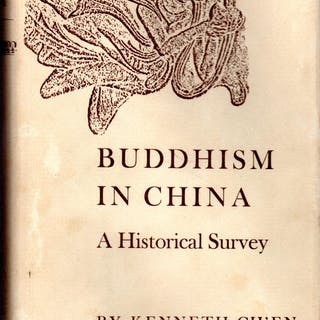 Buddhism in China: A Historical Survey Ch'en, Kenneth
