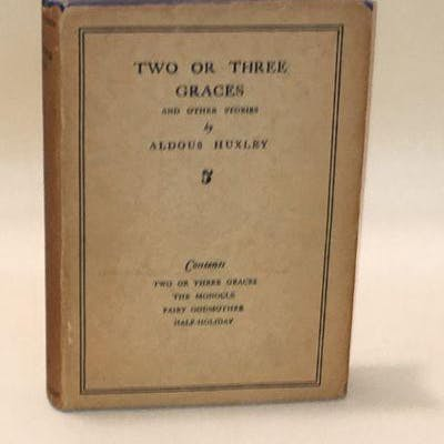 Two or Three Graces and Other Stories Huxley, Aldous FICTION,Short Story