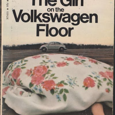 The Girl on the Volkswagen Floor Clark, William A. True Crime
