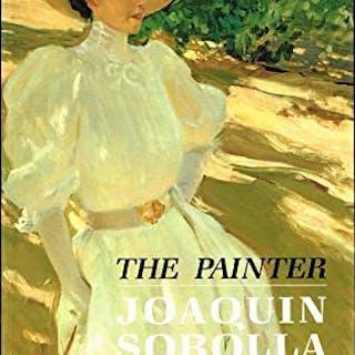 The Painter: Joaquin Sorolla y Bastida. Peel, Edmund Art::Painting