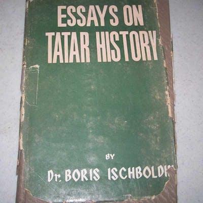 Essays on Tatar History Ischboldin, Boris History