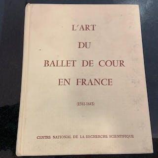 L'Art Du Ballet De Cour En France 1582-2643 McGowan, Margaret