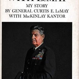 Mission with LeMay My Story LeMay, General Curtis E. with MacKinlay Kantor