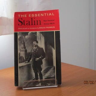 THE ESSENTIAL STALIN - Major Theoretical Writings 1905-52 Franklin