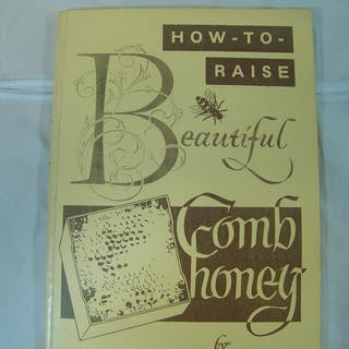 How to Raise Beautiful Comb Honey Taylor