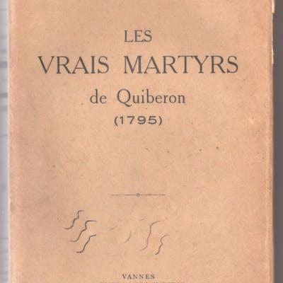 Les Vrais Martyrs de Quiberon ( 1795 ) LE GARREC