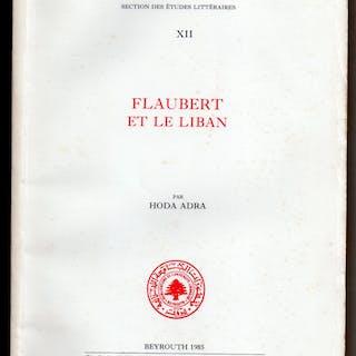 Flaubert et le Liban ADRA, Hoda Afrique du Nord & Moyen-Orient,Littérature