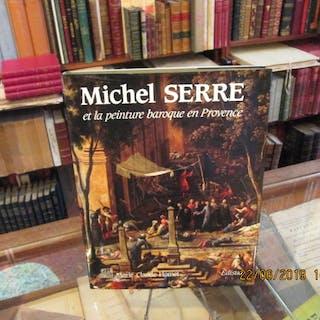 Michel SERRE et la peinture baroque en Provence ( 1658-1733 )