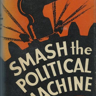 Smash the Political Machine Rowntree, Harold & McCree, Beatrice
