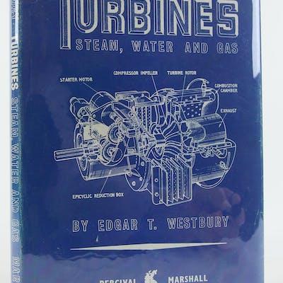 Turbines: Steam, Water and Gas Westbury, Edgar T. Engineering