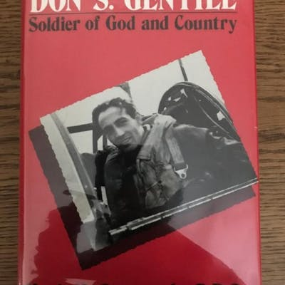 Don S. Gentile Soldier of God and Country Mark M. Spagnuolo