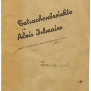 Tatsachenberichte um Alois Irlmaier : Neue Prophezeiungen...
