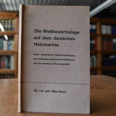 Die Wettbewerbslage auf dem deutschen Holzmarkte unter...