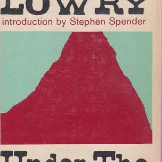 Under the Volcano Malcolm Lowry Modern First Editions