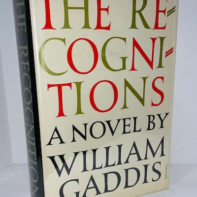 The Recognitions William Gaddis Modern First Editions