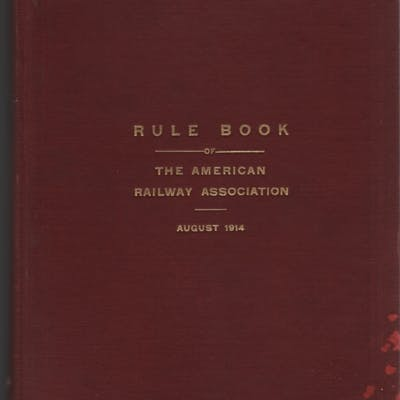Rule Book of the American Railway Association: August...