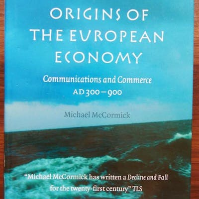 ORIGINS OF THE EUROPEAN ECONOMY: COMMUNICATIONS AND COMMERCE AD 300-900