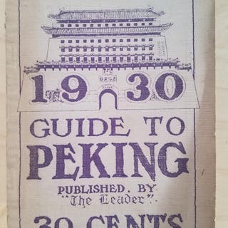 """1930 GUIDE TO PEKING - Published by """"The Leader"""" 30 cents HUNTER"""