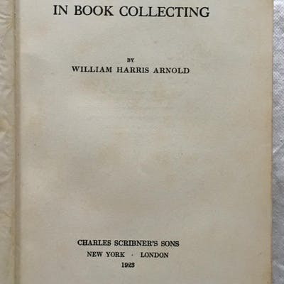 Ventures in Book Collecting Willam Harris Arnold Book Collecting,academic