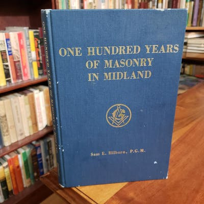 One Hundred Years of Masonry in Midland Sam E. Hilburn