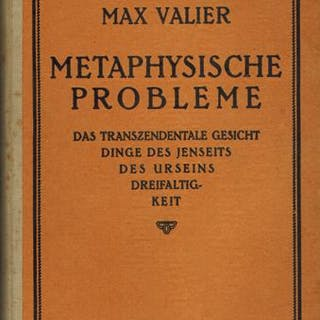 Metaphysische Probleme. Erster bis dritter Band. Valier, Max: Parapsychologie