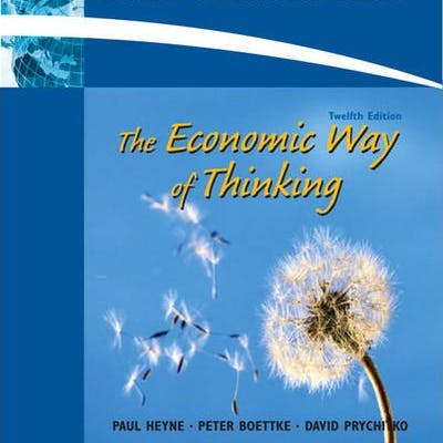 The Economic Way of Thinking: PEARSON INTERNATIONAL VERSION (12TH EDITION) by.