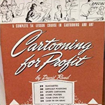 Cartooning for Profit: A Complete 34 Lesson Course in Cartooning and Art, Sec.