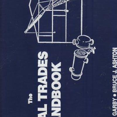 The Metal Trades Handbook [Jan 01, 1985] Ronald G. Garby and Bruce J. Ashton