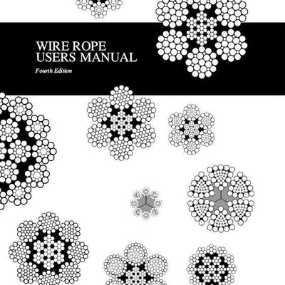 Wire Rope User Manual 4th Edition Wire Rope Technical...