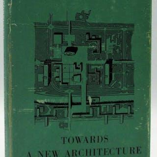 Towards a New Architecture: Le Corbusier Le Corbusier...