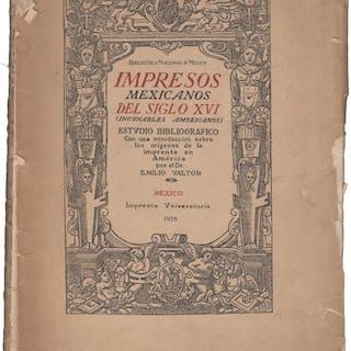 Impresos Mexicanos del siglo XVI (Incunables Americanos)...