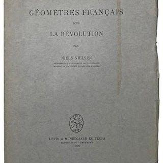 Geometres Francais sous La Revolution. NIELSEN, Niels (1865-1931).