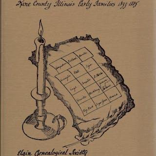 Kane County, Illinois Early Families 1833-1885 Elgin County Genealogical Society