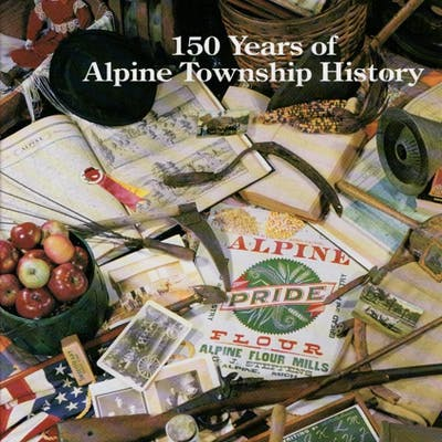 150 Years of Alpine Township History Wier, David