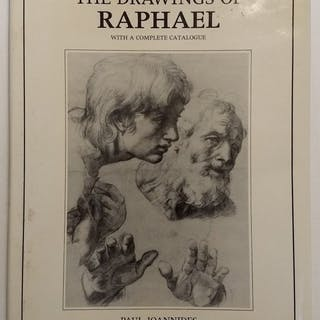 THE DRAWINGS OF RAPHAEL WITH A COMPLETE CATALOG Joannides, Paul