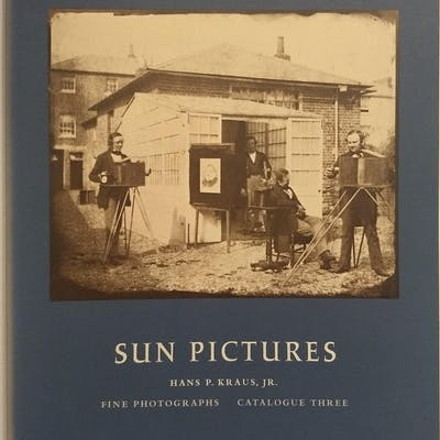 Catalogue Three Sun Pictures: The Harold White Collection...