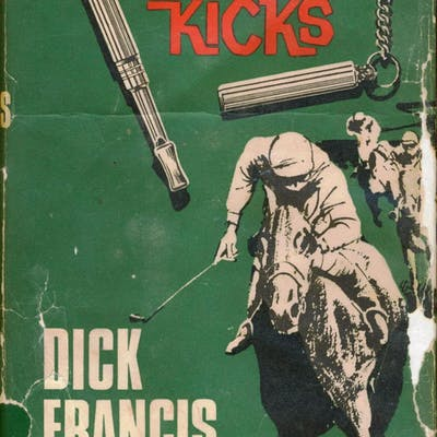 For Kicks Dick Francis Various: Modern Fiction Firsts