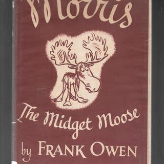 MORRIS THE MIDGET MOOSE FRANK OWEN