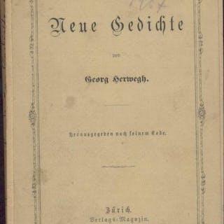 Neue Gedichte. Herausgegeben nach seinem Tode. Herwegh, Georg Deutsche Literatur