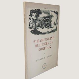 Steam-Engine Builders of Norfolk. Clark, Ronald H.