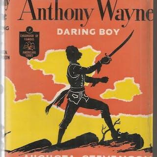 Anthony Wayne Daring Boy Childhood of Famous Americans #7 HB/DJ 1948 Stevenson